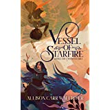 Vessel of Starfire (Outlaws of Interra Book 1)