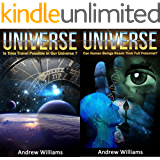 Universe (2in1): Is Time Travel Possible In Our Universe? and Can Human Beings Reach Their Full Potential? (English Edition)