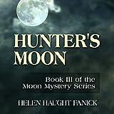 Hunter's Moon: Moon Mystery Series Book 3