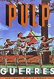 Pulp, N° 2 : Guerres