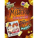 O guia de mistério e diversão do Dipper e da Mabel!: O guia de mistério e diversão do Dipper e da Mabel!