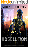 Absolution: A Gamelit Adventure (Blood Runners Book 1)