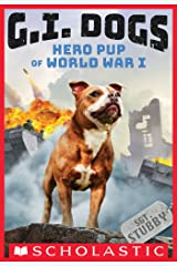 G.I. Dogs: Sergeant Stubby, Hero Pup of World War I (G.I. Dogs #2) Kindle Edition
