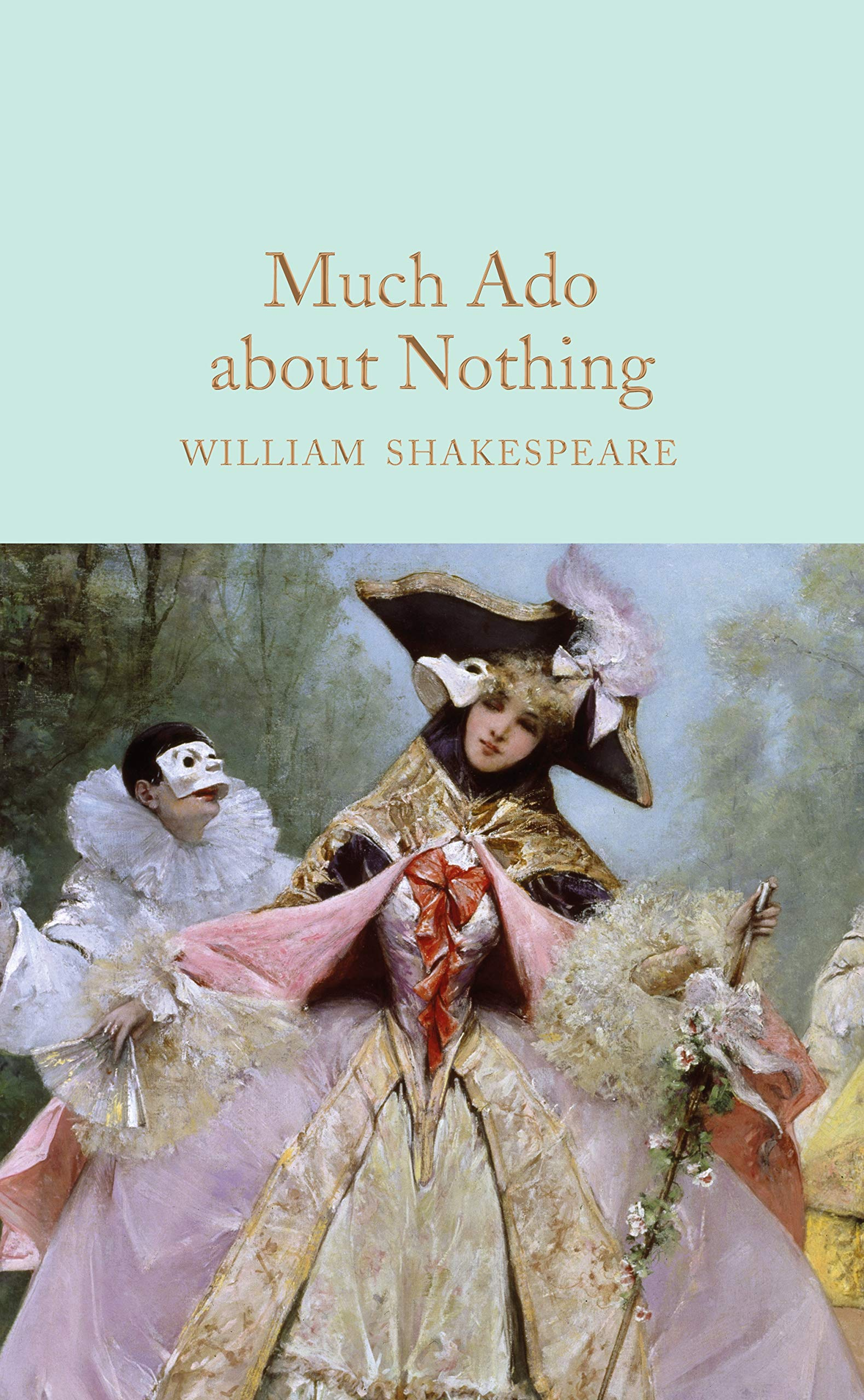 Much Ado About Nothing  Macmillan Collector's Library Band 192
