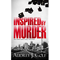 Inspired by Murder (Emerald City Thriller Book 2) (English Edition)