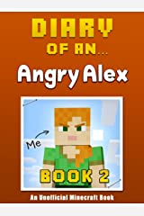 Diary of an Angry Alex: Book 2 [an unofficial Minecraft book] Kindle Edition