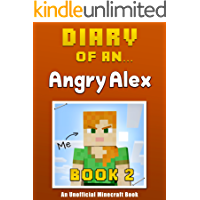 Diary of an Angry Alex: Book 2 [an unofficial Minecraft book]