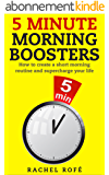 5 Minute Morning Boosters: How to create a short morning routine and supercharge your life (English Edition)