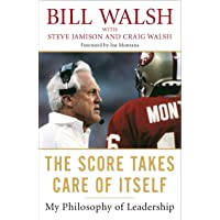 Score Takes Care Of Itself: My Philosophy of Leadership