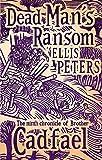 Dead Man's Ransom: 9 (Cadfael Chronicles)
