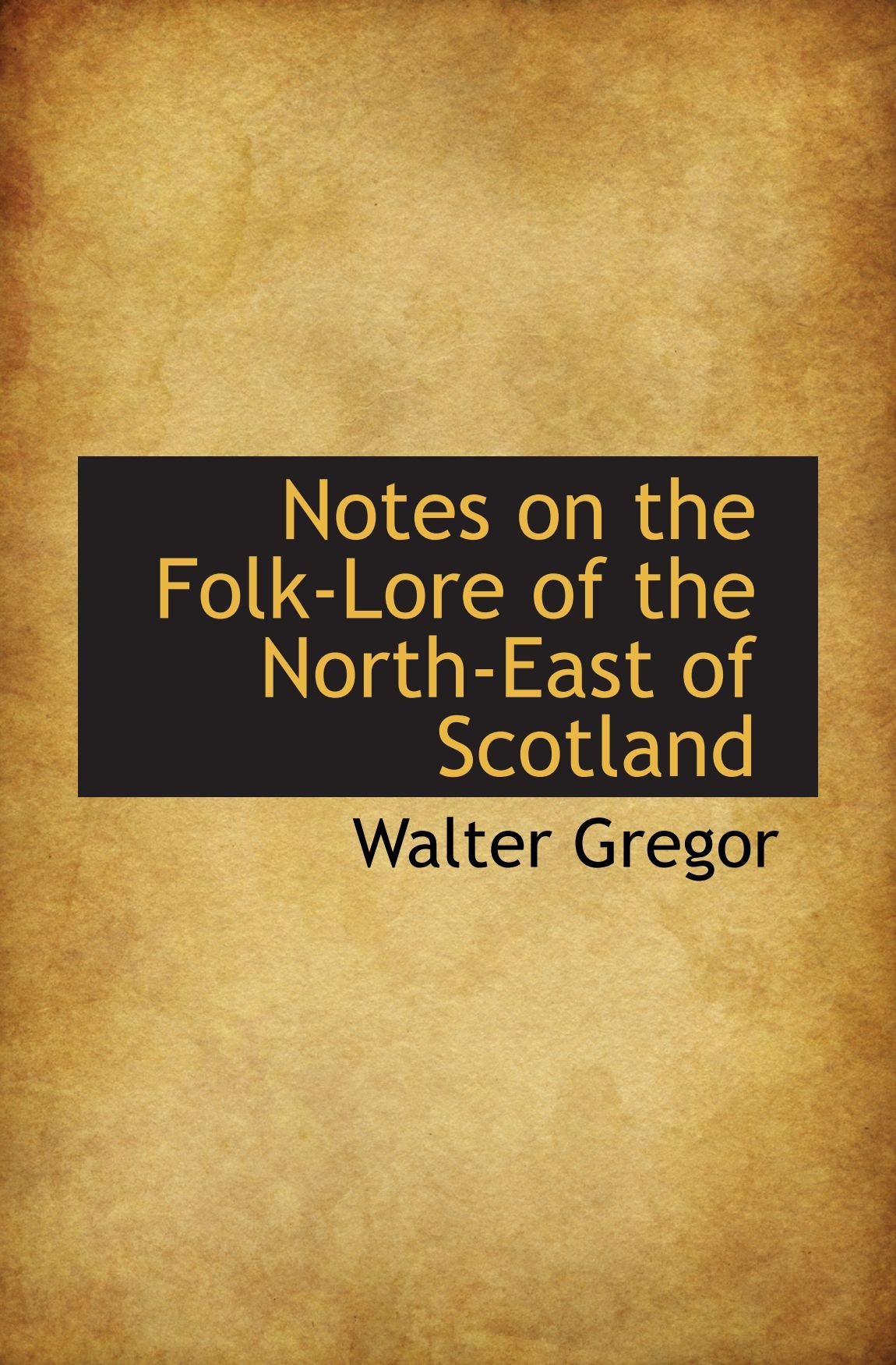Notes on the Folk-Lore of the North-East of Scotland pdf epub