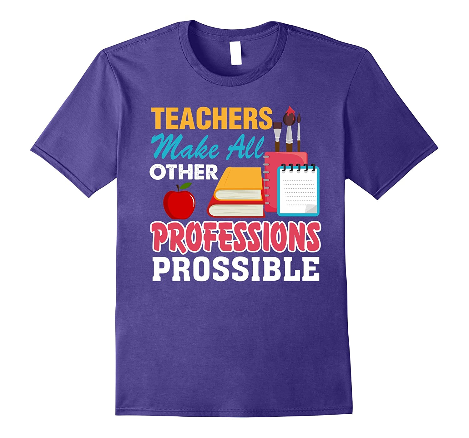 Teachers make all other professions possible T-shirt-Art
