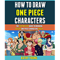 How To Draw One Piece Characters: The Step By Step Guide To Drawing 12 Cute One Piece Characters Easily. (English…