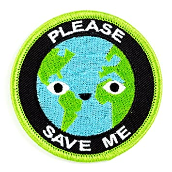 These Are Things Please Save Me Earth Embroidered Iron On or Sew On Patch