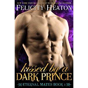 Kissed by a Dark Prince (Eternal Mates Paranormal Romance Series Book 1)