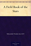 A Field Book of the Stars (English Edition)