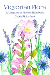 Victorian Flora: A Language of Flowers Handbook Kindle Edition