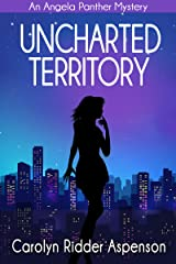 Uncharted Territory: An Angela Panther Mystery (The Angela Panther Mystery Series Book 3) Kindle Edition