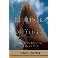 The Mirror of Yoga: Awakening the Intelligence of Body and Mind (English Edition)