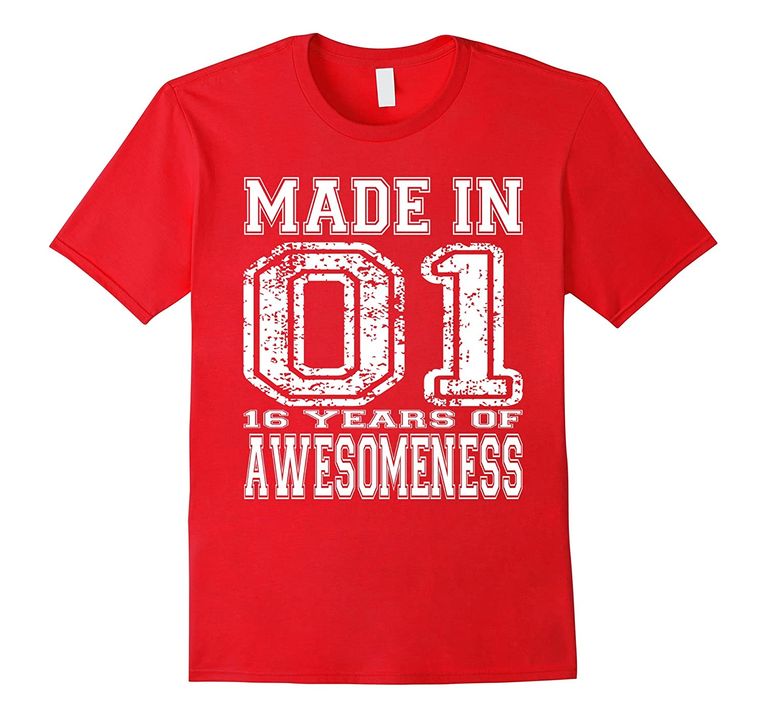 16th Birthday Gift Tshirt Made In 01 16 Years of Awesomeness-PL