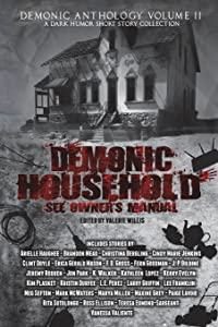 Demonic Household: See Owner's Manual: A Dark Humor Short Story (Demonic Anthology Collection) (Volume 2)