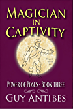 Magician In Captivity: Power of Poses - Book Three