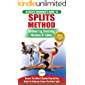 Stretching for Splits: The Ultimate Beginner's Flexibility Stretching for Splits Guide - Safe & Easy Splits Exercises Guide to Stretch Painlessly (No Machines, Cables or Equipment Needed)