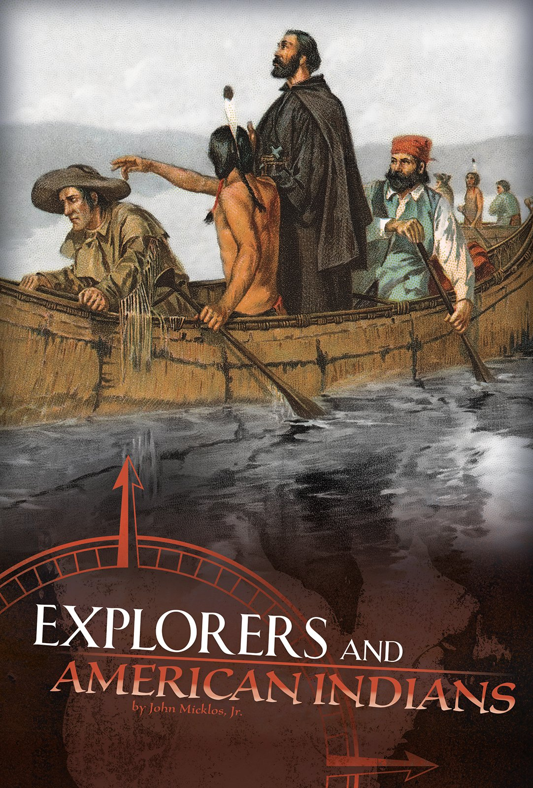 Explorers and American Indians: Comparing Explorers' and Native Americans' Experiences (Discovering the New World)