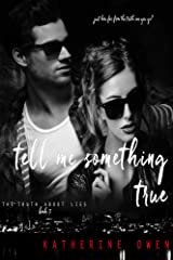 Tell Me Something True: (The Truth About Lies Book 3) Kindle Edition