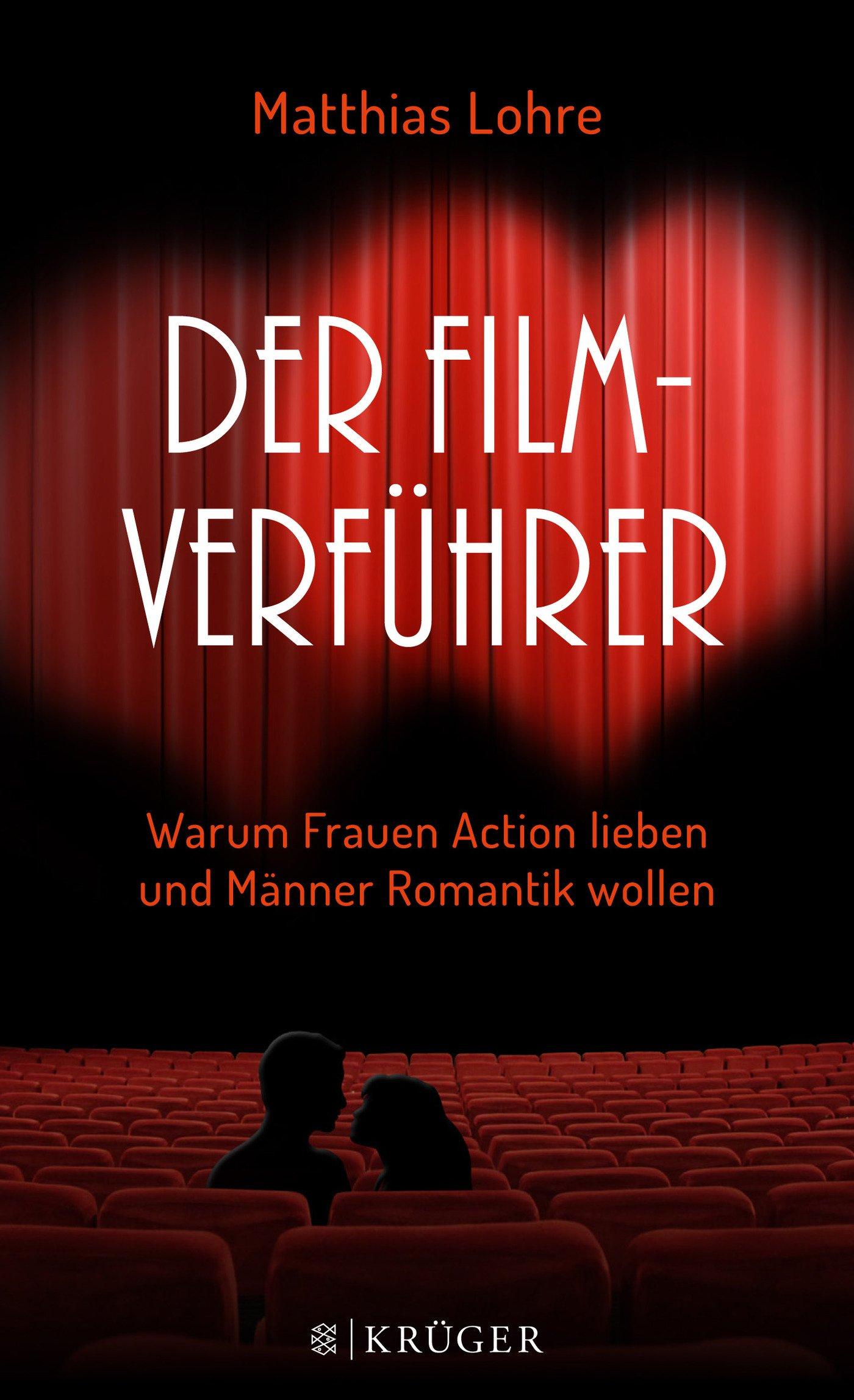 Der Film-Verführer: Warum Frauen Action lieben und Männer Romantik wollen