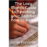 The Lazy Mom's Guide to Teaching your Toddler how to Read
