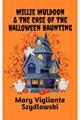 Millie Muldoon & the Case of the Halloween Haunting (Millie Muldoon Mysteries Book 3) Kindle Edition