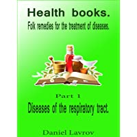 Health Books: Diseases of the respiratory tract. (Folk remedies for the treatment...
