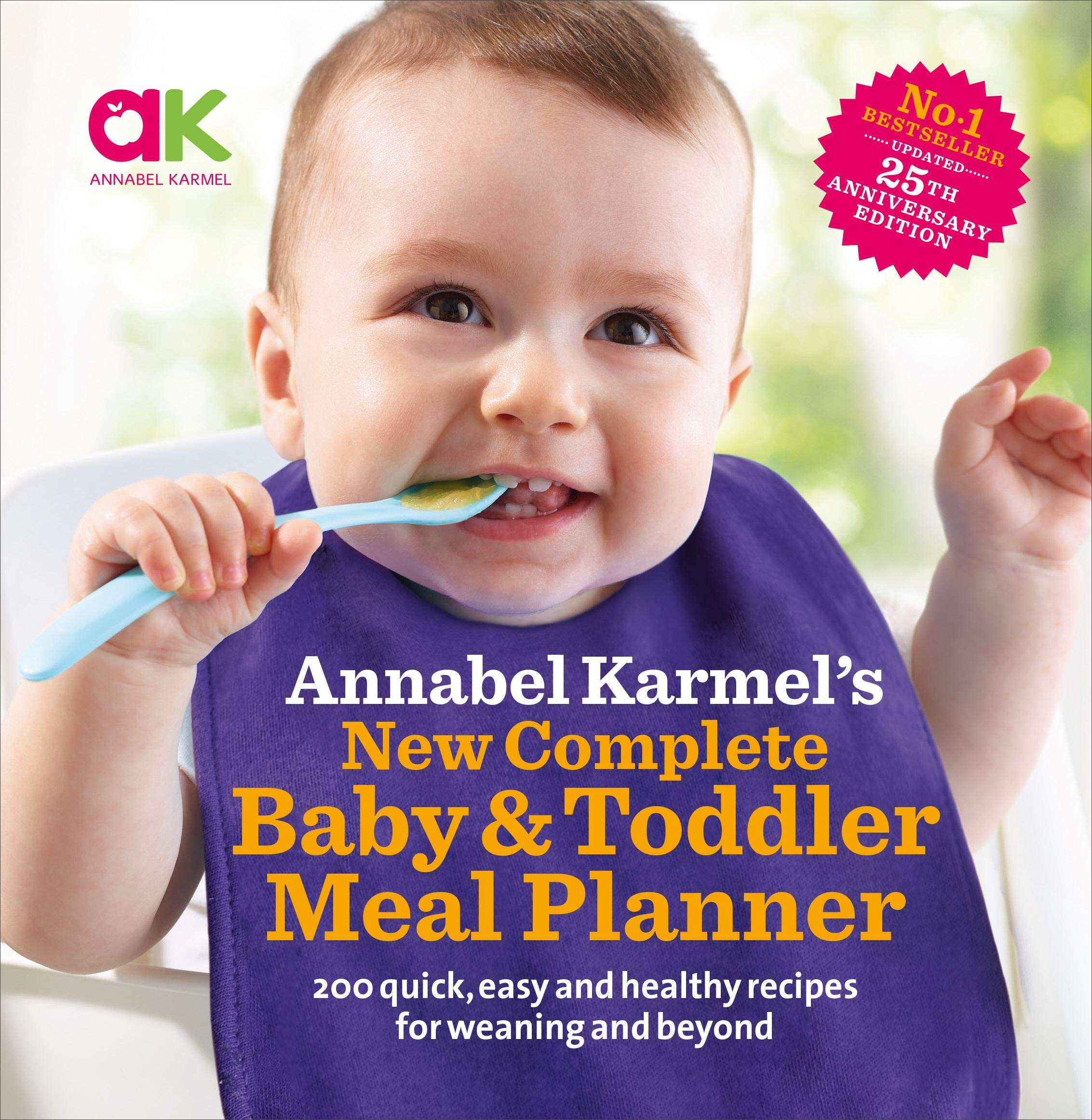 Annabel Karmel's New Complete Baby & Toddler Meal Planner – 25th anniversary edition