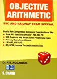 Objective Arithmetic : SSC and Railway Exam Special (Old Edition)