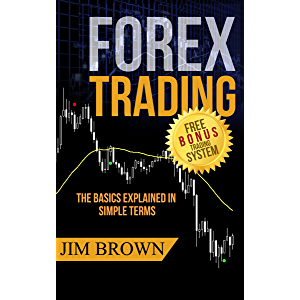 Forex Trading: The Basics Explained in Simple Terms (Bonus System incl. videos): The Bonus System includes his personal…