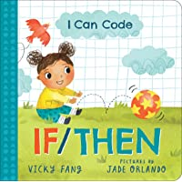 I Can Code: If/Then: A Simple STEM Introduction to Coding for Kids and Toddlers