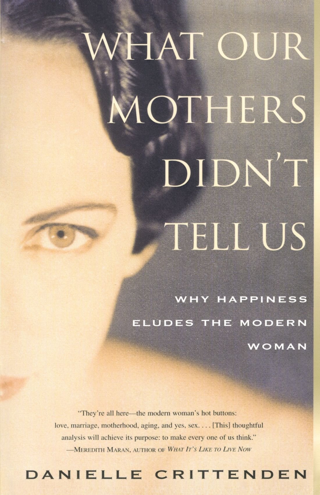 WHAT OUR MOTHERS DIDN\'T TELL US: Why Happiness Eludes the Modern ...