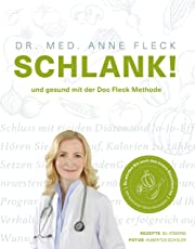 Schlank! und gesund mit der Doc Fleck Methode Alles über einen gesunden Darm, gute Fette und einen aktiveren Stoffwechsel. Mit 80 köstlichen Rezepten.
