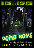 GOING HOME: A Spooky Tale for Halloween