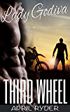 Third Wheel (BBW Motorcycle Romance) (Lady Godiva Book 3)