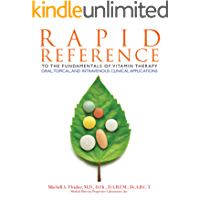 RAPID REFERENCE to the Fundamentals of Vitamin Therapy, Oral, Topical, and Intravenous Clinical Application: Vitamin Therapy, Vitamin Nutrition, Vitamin and Minerals, Health Vitamins.