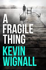 A Fragile Thing: A thriller Kindle Edition