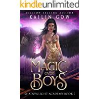 Shadowlight Academy 2:  Magic Over Boys: A High School NA Paranormal Bully Romance (Shadowlight Academy Series)