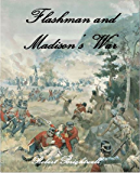 Flashman and Madison's War (Adventures of Thomas Flashman Book 5) (English Edition)