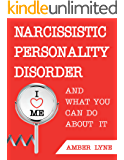 Narcissism: Narcissistic Personality Disorder: The Most comprehensible Guide to understanding Narcissism and Narcissistic Personality Disorder (Narcissism, ... Disarming the Narcissist Book 2)