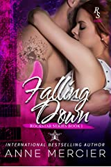 Falling Down (Rockstar, Book 1) Kindle Edition