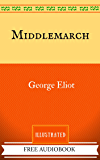 Middlemarch: By George Eliot  - Illustrated (English Edition)
