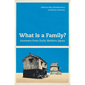 What Is a Family?: Answers from Early Modern Japan