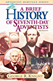 A Brief History of Seventh-day Adventists (English Edition)
